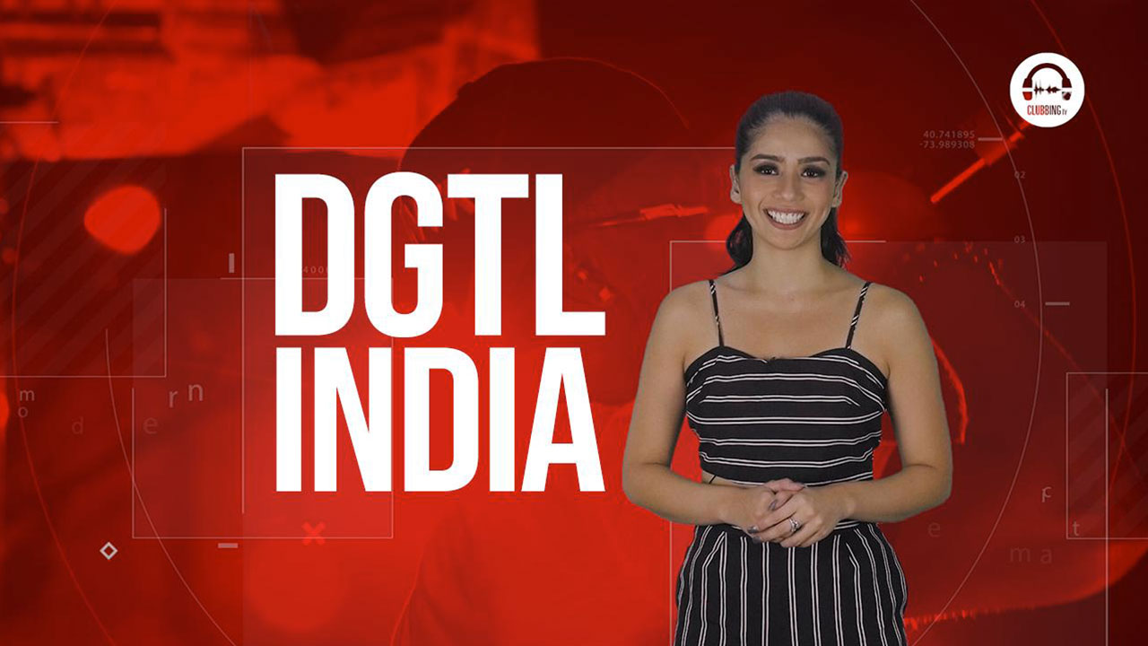 Clubbing Trends N°73 : DGTL India