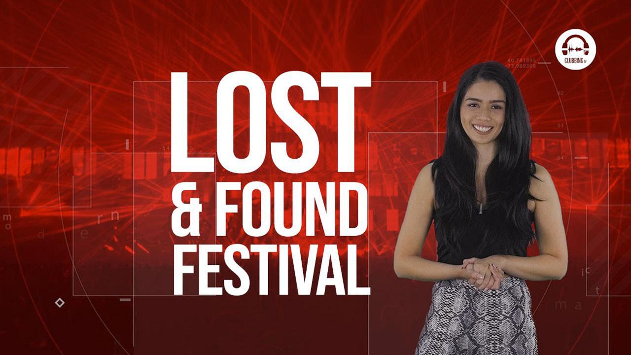 Clubbing Trends N°76 : Lost & Found Festival
