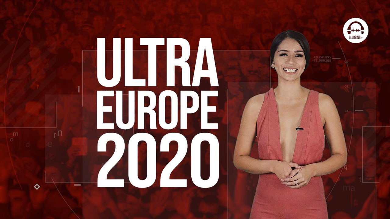 Clubbing Trends N°80 : Ultra Europe 2020