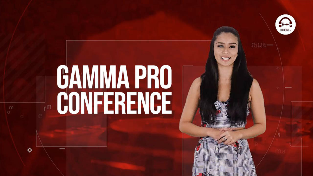 Clubbing Trends N°82 : Gamma PRO conference