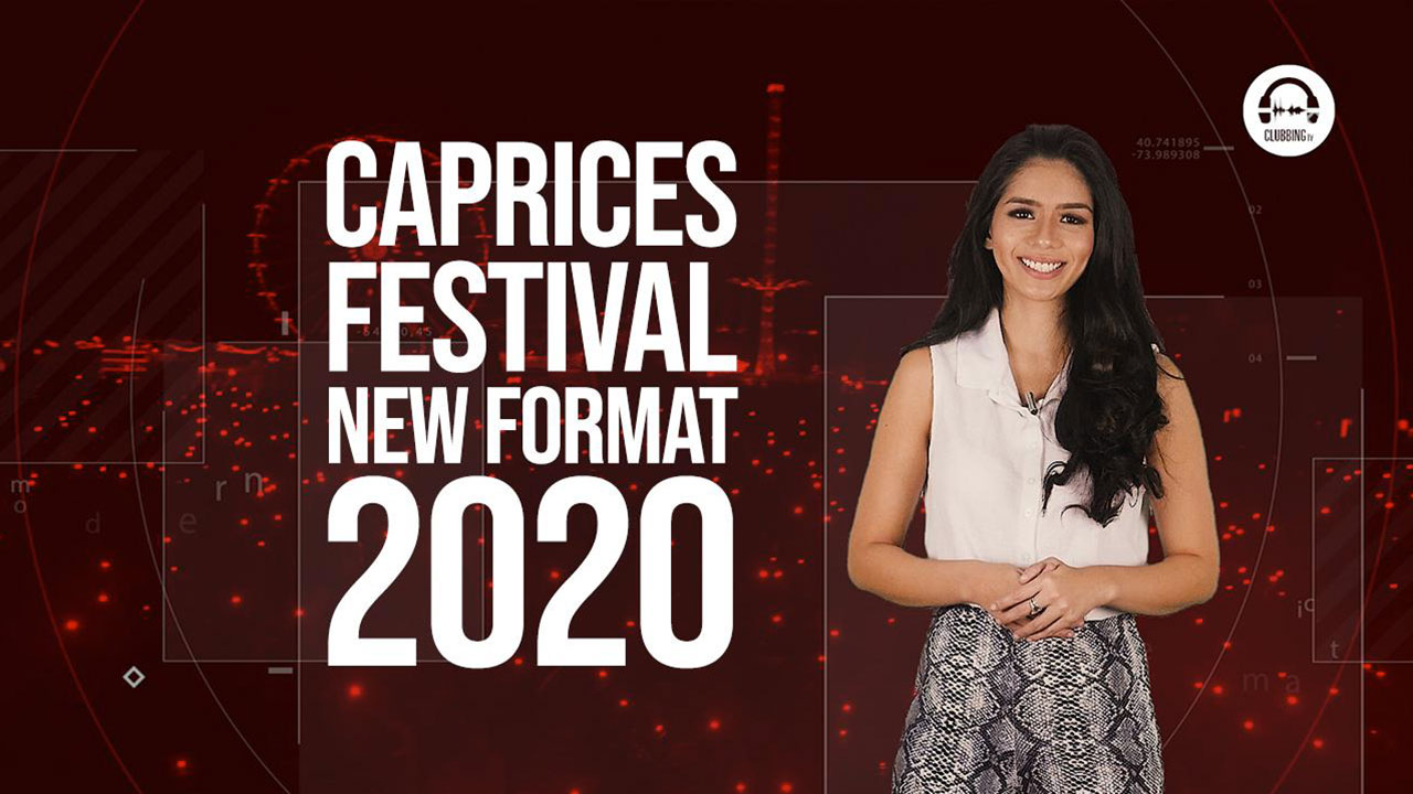 Clubbing Trends N°85 : Caprices Festival New Format 2020