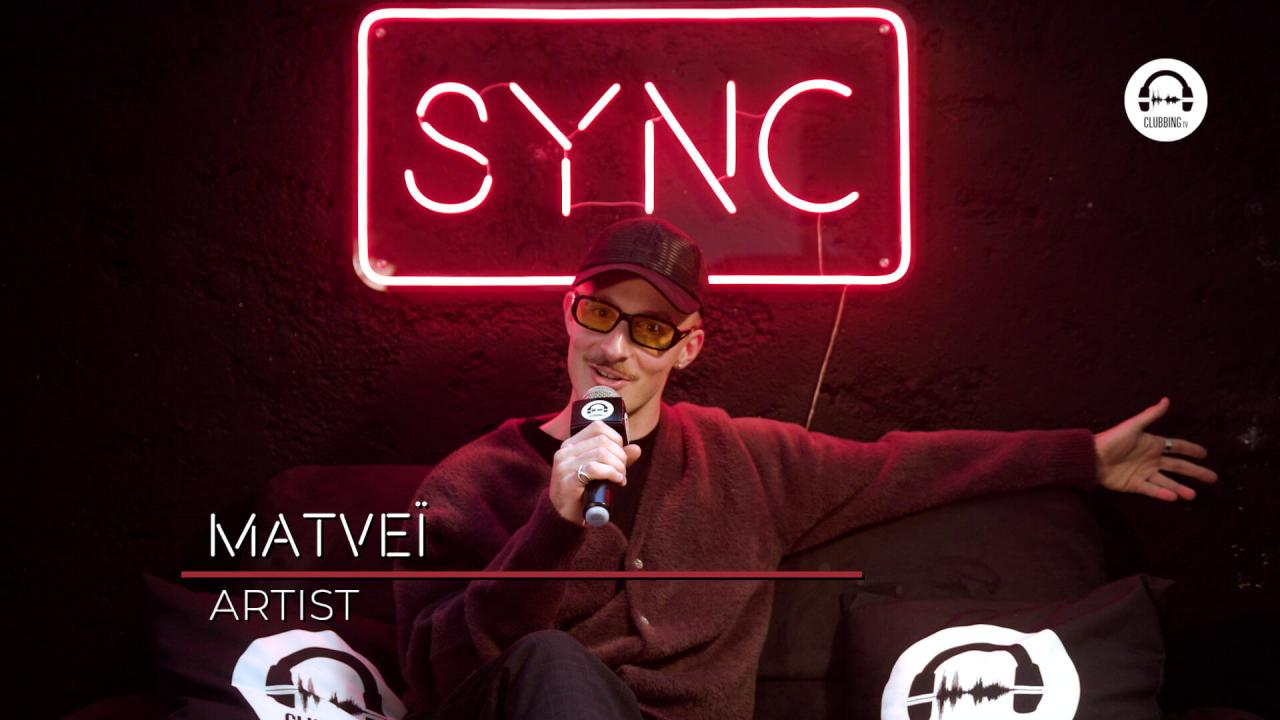 SYNC with Matveï